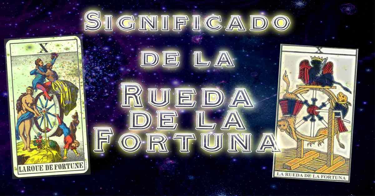 Significado e interpretacion de la Rueda de la Fortuna